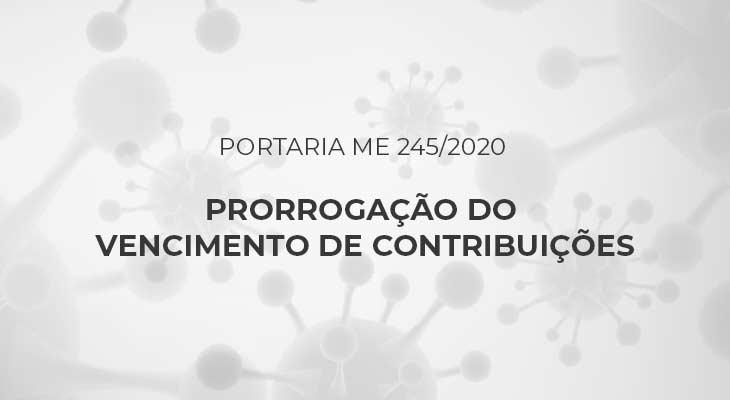 Portaria ME 245/2020 - Prorrogação do Vencimento de Contribuições