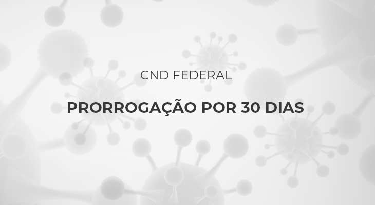 Prorrogação da CND Federal por 30 dias - Portaria Conjunta 1.178, de 13/07/2020